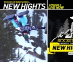 "EPISODE 3 OF ""NEW HIGHTS"" NOW LIVE, FEATURING US PRO SNOWBOARDER ELENA HIGHT"