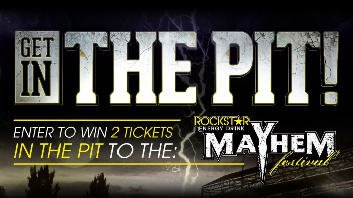 ROCKSTAR MAYHEM FESTIVAL 'GET IN THE PIT' SWEEPSTAKE