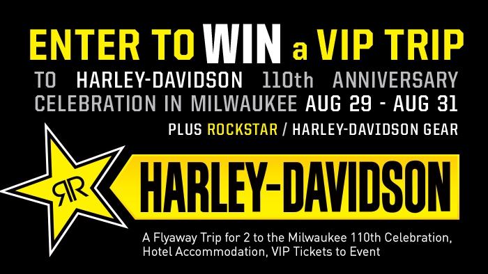 ROCKSTAR & HARLEY-DAVIDSON® 110TH ANNIVERSARY VIP TRIP SWEEPSTAKE
