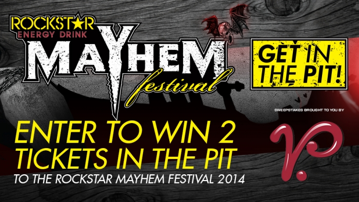 ROCKSTAR & VILLAGE PANTRY MAYHEM FESTIVAL SWEEPS – IN
